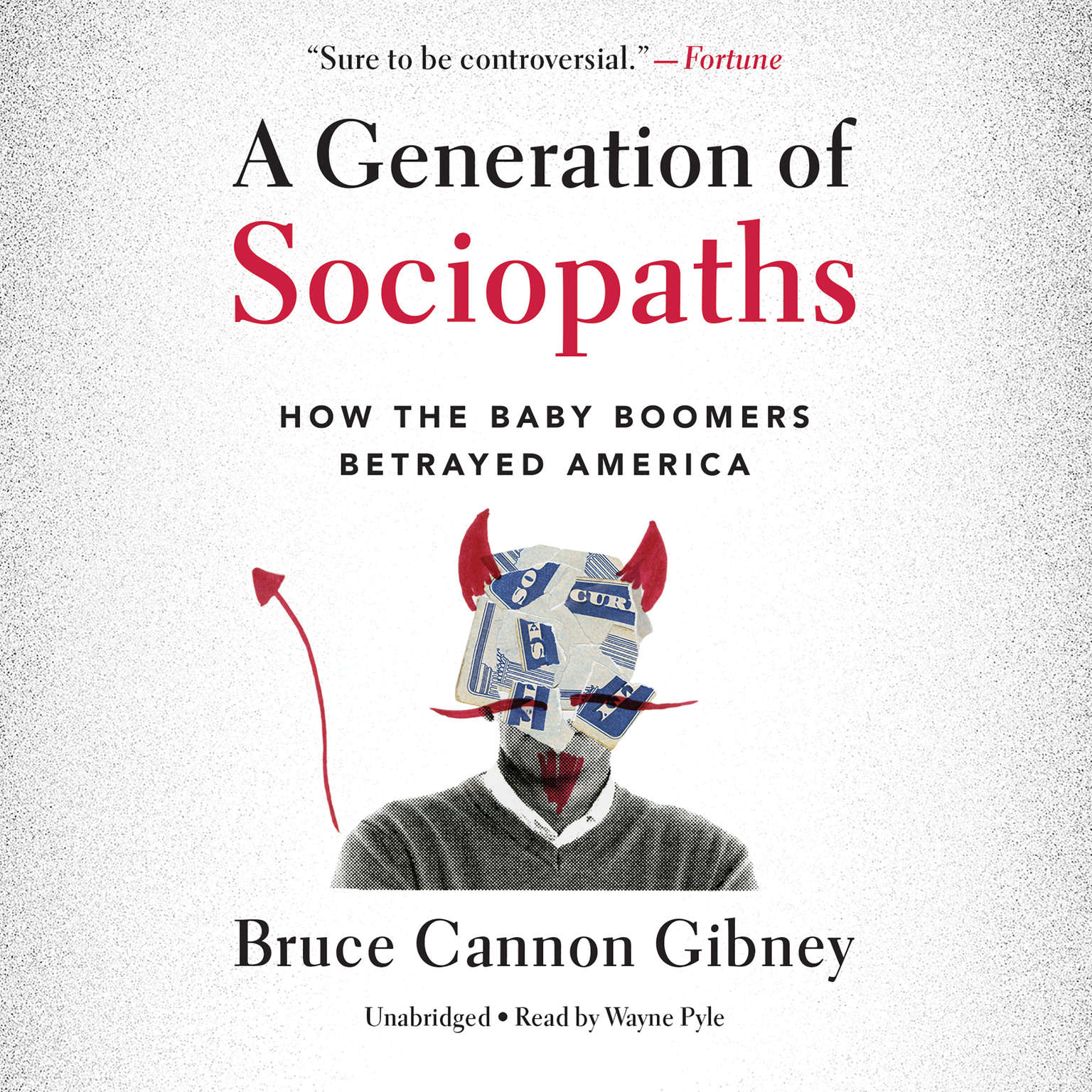 Printable A Generation of Sociopaths: How the Baby Boomers Betrayed America Audiobook Cover Art