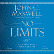 No Limits: Blow the Cap Off Your Capacity, by John C. Maxwell