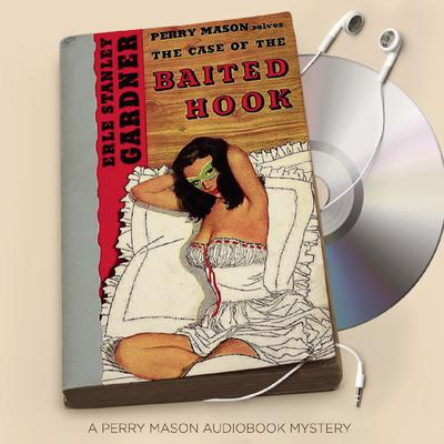 The Case of the Baited Hook Audiobook, by Erle Stanley Gardner
