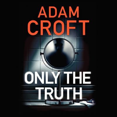 Only the Truth Audiobook, by Adam Croft