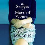 The Secrets Of Married Women Audiobook, by Carol Mason