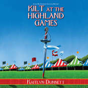 Kilt at the Highland Games: A Liss MacCrimmon Scottish Mystery, by Kaitlyn Dunnett