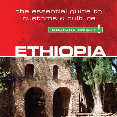 Ethiopia - Culture Smart!: The Essential Guide to Customs & Culture Audiobook, by Sarah Howard