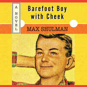 Barefoot Boy with Cheek, by Max Shulman