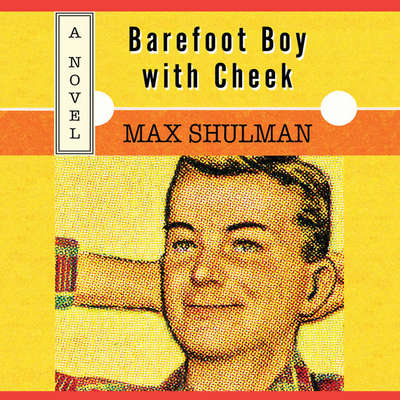 Barefoot Boy with Cheek Audiobook, by Max Shulman