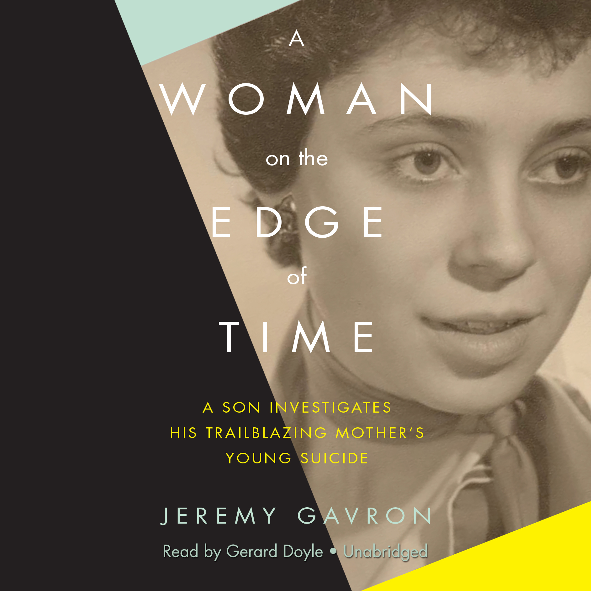 Printable A Woman on the Edge of Time: A Son Investigates His Trailblazing Mother's Young Suicide Audiobook Cover Art