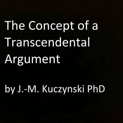 The Concept of a Transcendental Argument Audiobook, by John-Michael Kuczynski