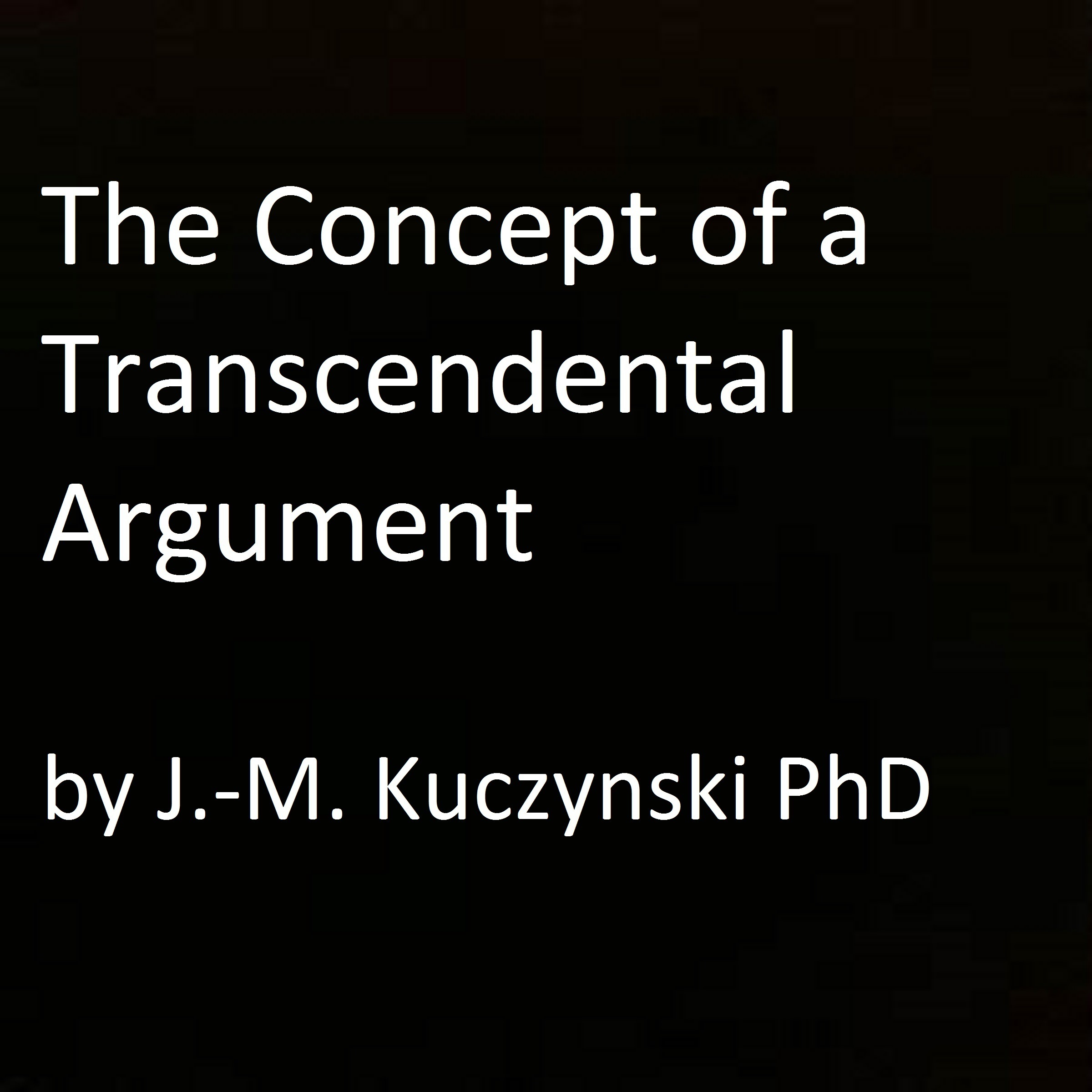 Printable The Concept of a Transcendental Argument Audiobook Cover Art
