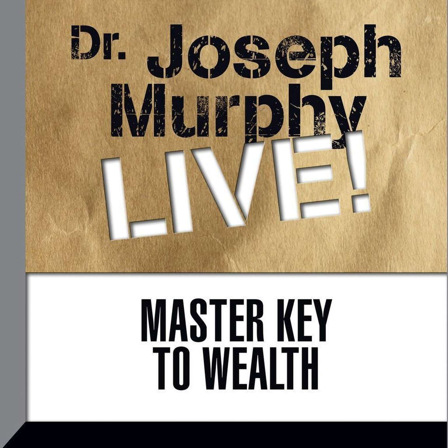 Printable Master Key to Wealth: Dr. Joseph Murphy LIVE! Audiobook Cover Art