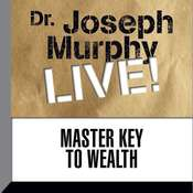Master Key to Wealth: Dr. Joseph Murphy LIVE!, by Joseph Murphy