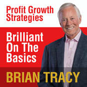 Brilliant on the Basics: Profit Growth Strategies Audiobook, by Brian Tracy