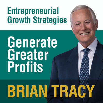 Generate Greater Profits: Entrepreneural Growth Strategies Audiobook, by Brian Tracy