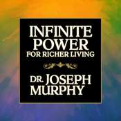 Infinite Power for Richer Living, by Joseph Murphy