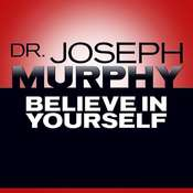 Believe In Yourself Audiobook, by Joseph Murphy