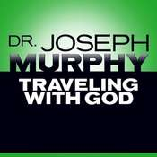 Traveling with God, by Joseph Murphy