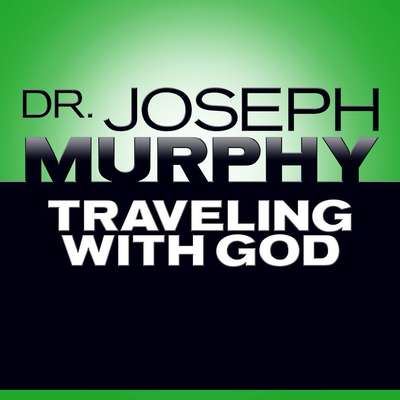 Traveling with God Audiobook, by Joseph Murphy