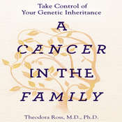 A Cancer in the Family: Take Control of Your Genetic Inheritance Audiobook, by Theodora Ross, Siddhartha Mukherjee