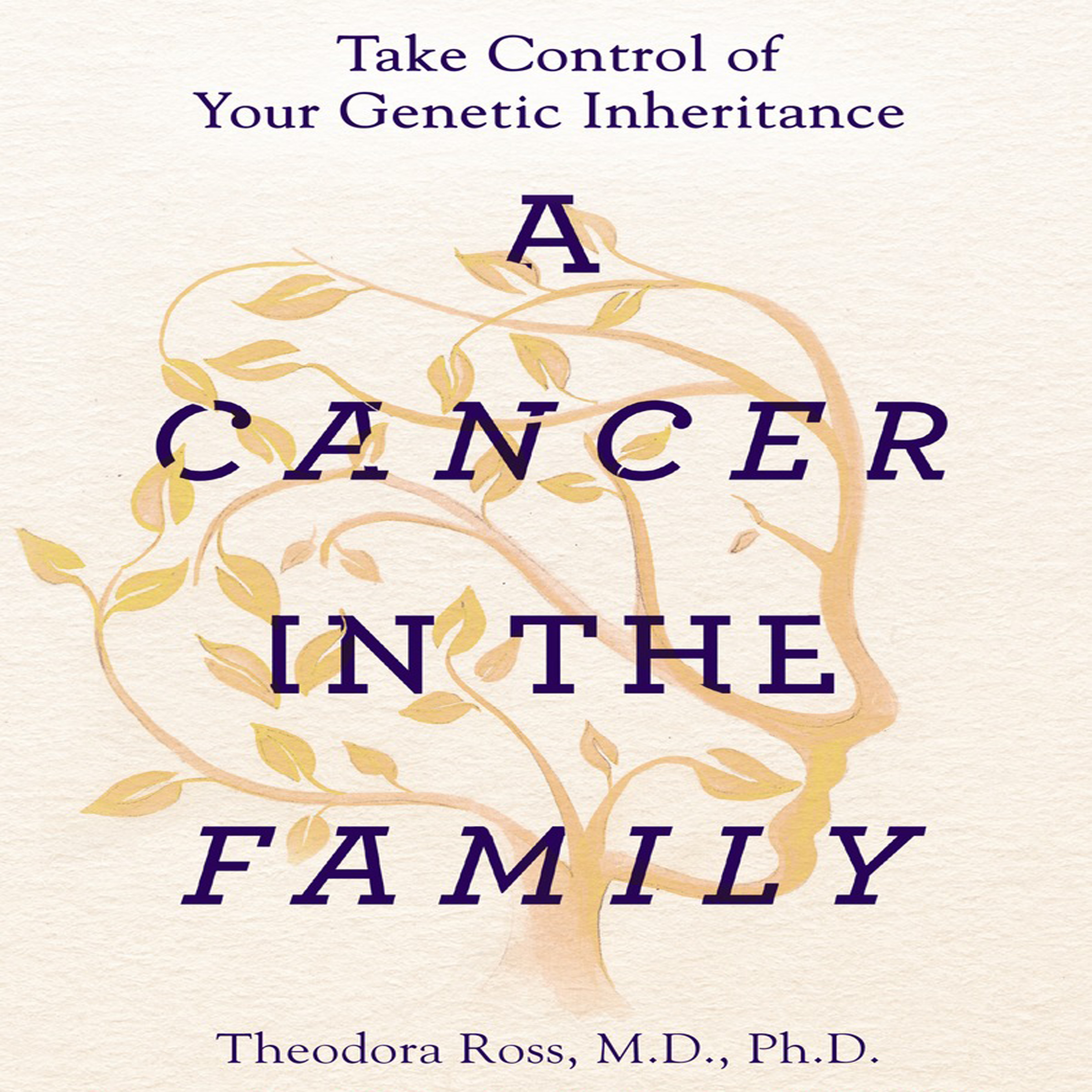 Printable A Cancer in the Family: Take Control of Your Genetic Inheritance Audiobook Cover Art