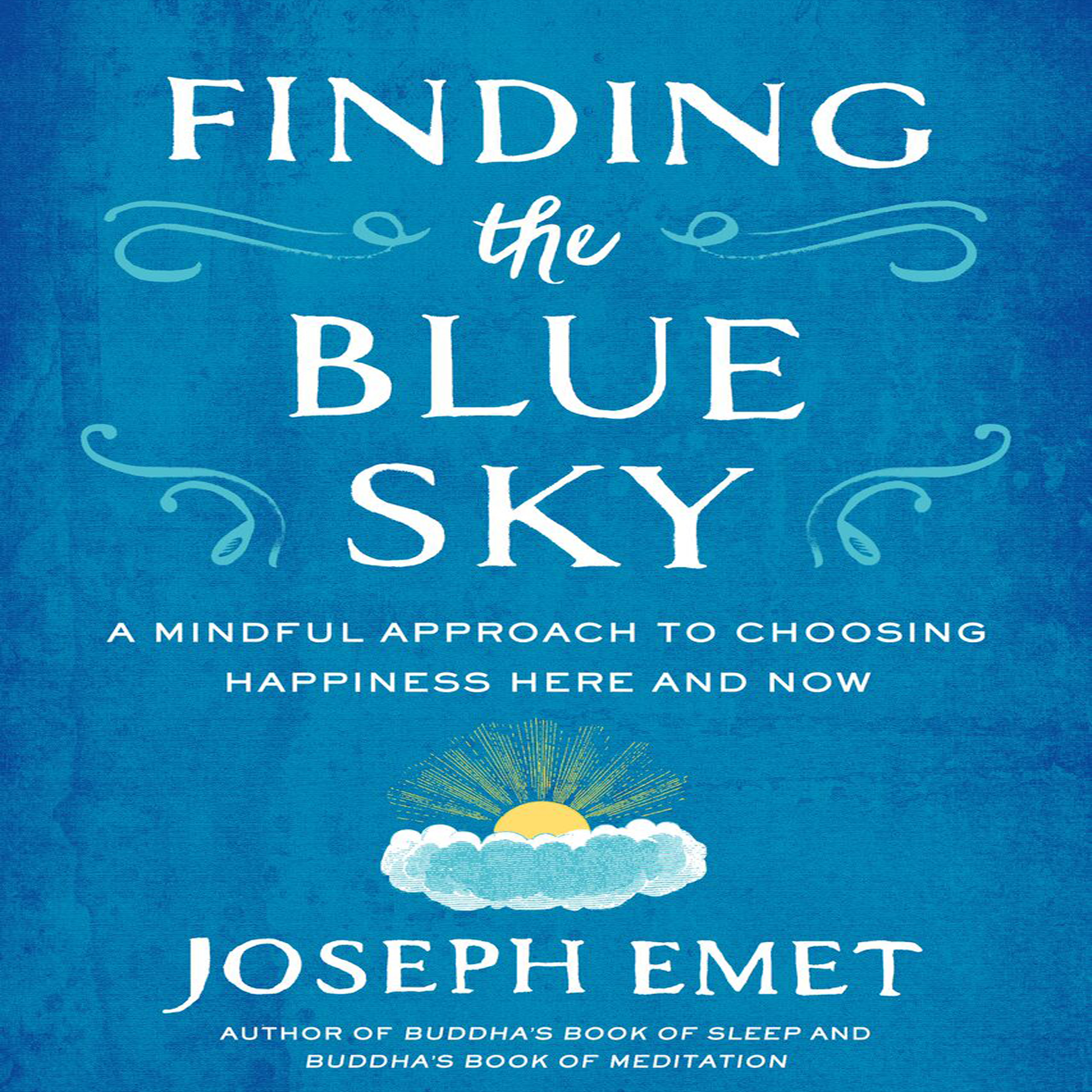 Printable Finding the Blue Sky: A Mindful Approach to Choosing Happiness Here and Now Audiobook Cover Art
