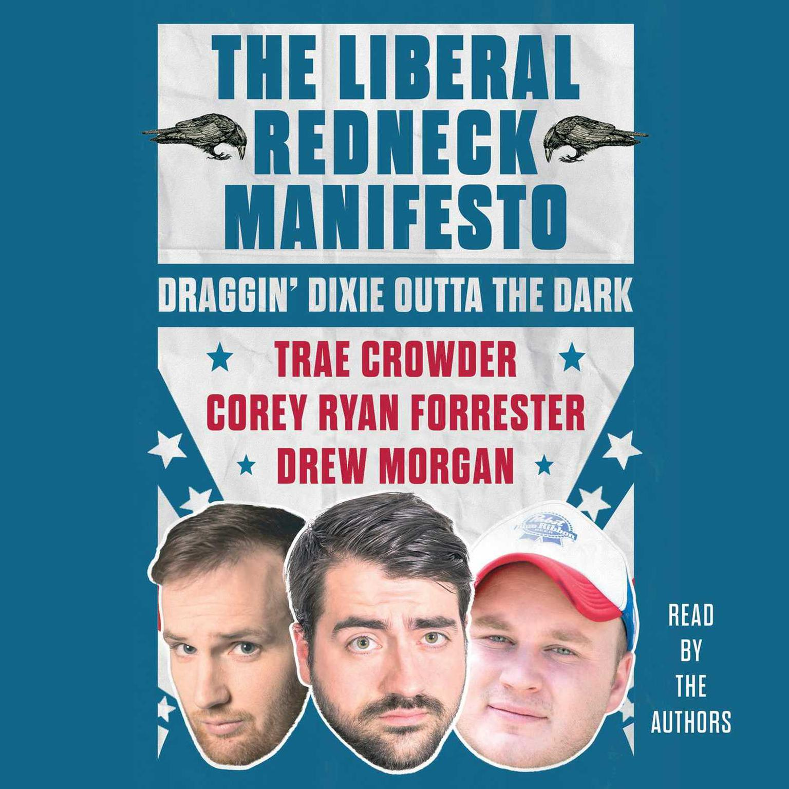 Printable The Liberal Redneck Manifesto: Draggin' Dixie Outta the Dark Audiobook Cover Art