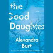 The Good Daughter Audiobook, by Alexandra Burt