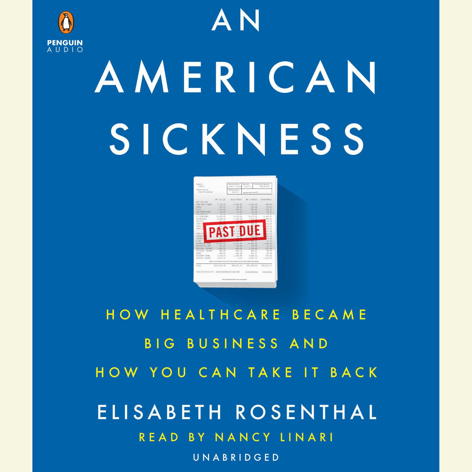 Printable An American Sickness: How Healthcare Became Big Business and How You Can Take It Back Audiobook Cover Art
