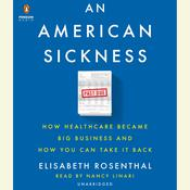 Paying Till It Hurts: How American Healthcare Became Big Business and How You Can Take It Back, by Elisabeth Rosenthal
