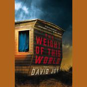 The Weight of This World Audiobook, by David Joy