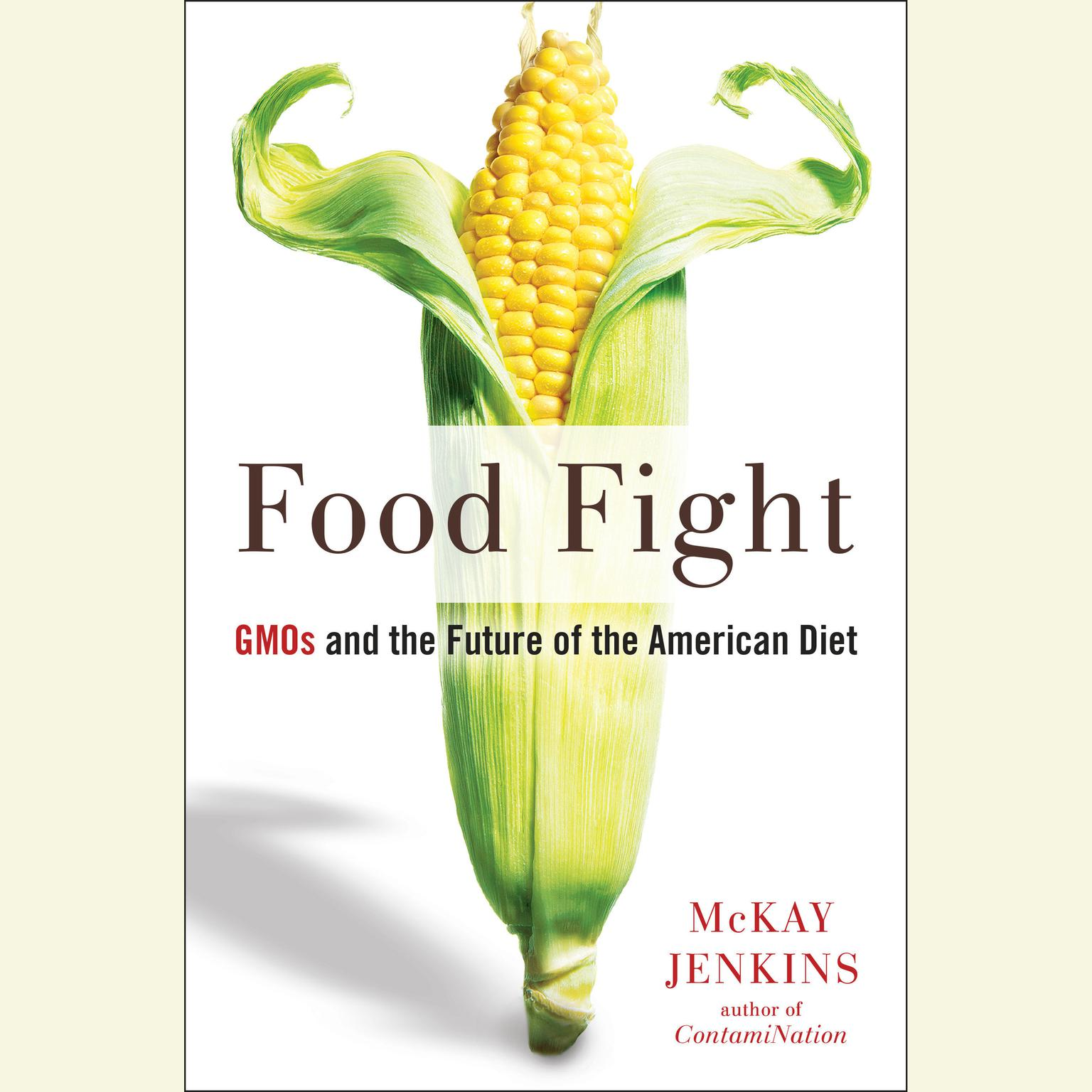 Printable Food Fight: GMOs and the Future of the American Diet Audiobook Cover Art