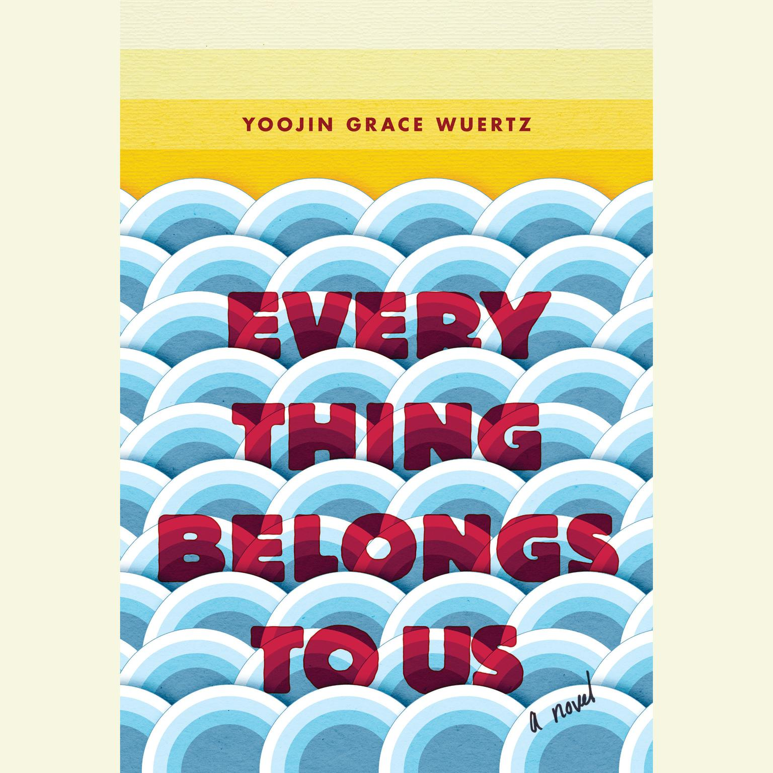 Printable Everything Belongs to Us: A Novel Audiobook Cover Art
