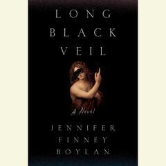 Long Black Veil: A Novel Audiobook, by Jennifer Finney Boylan