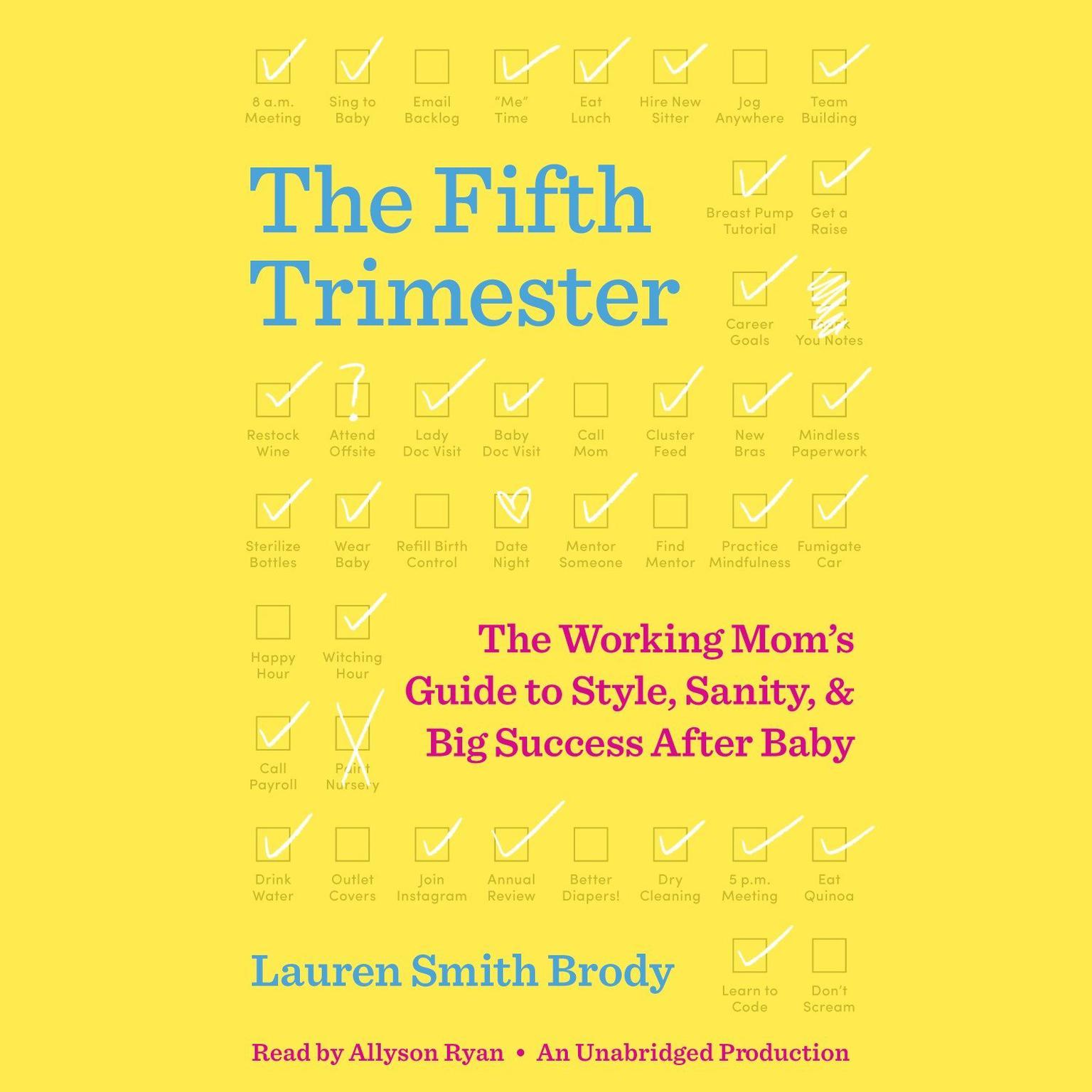 Printable The Fifth Trimester: The Working Mom's Guide to Style, Sanity, and Big Success After Baby Audiobook Cover Art