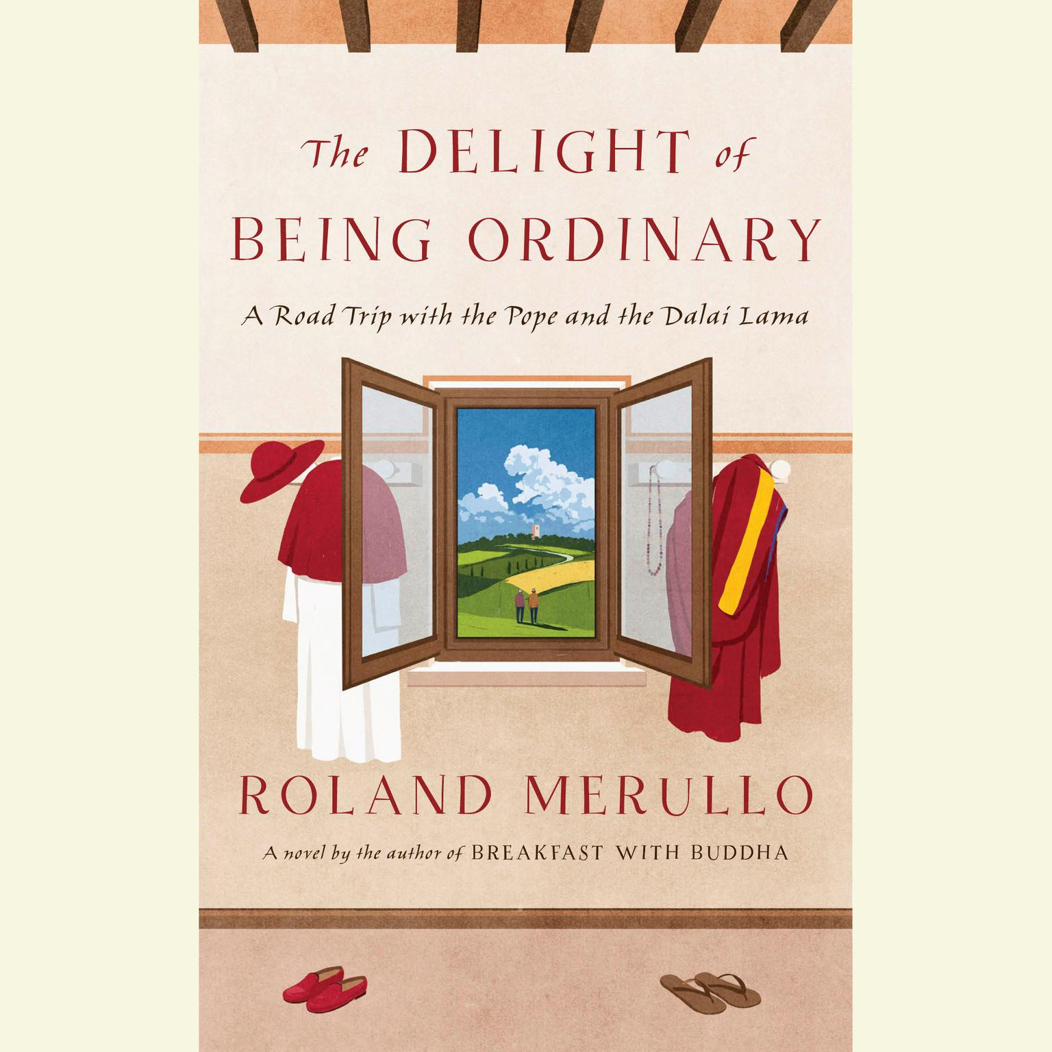 Printable The Delight of Being Ordinary: A Road Trip with the Pope and the Dalai Lama Audiobook Cover Art
