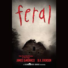 Feral Audiobook, by B. K. Evenson, James DeMonaco