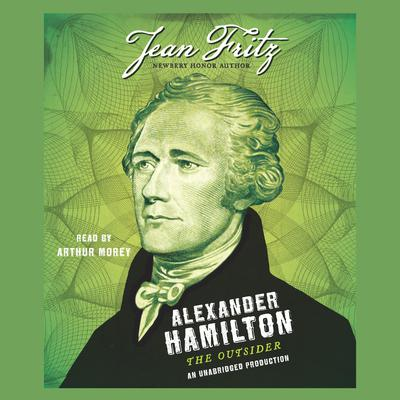 Alexander Hamilton: The Outsider Audiobook, by Jean Fritz