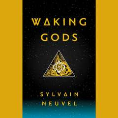 Waking Gods: Book 2 of The Themis Files Audiobook, by Sylvain Neuvel