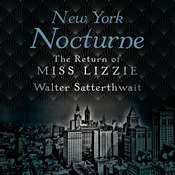 New York Nocturne: The Return of Miss Lizzie Audiobook, by Walter Satterthwait