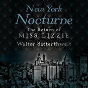 New York Nocturne: The Return of Miss Lizzie Audiobook, by Walter Satterthwait