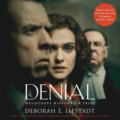 Denial [Movie Tie-in]: Holocaust History on Trial Audiobook, by Deborah Lipstadt