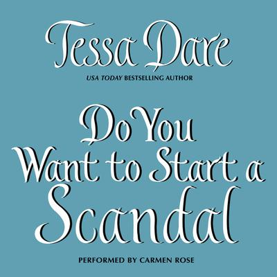 Do You Want to Start a Scandal Audiobook, by Tessa Dare