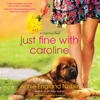 Just Fine with Caroline: A Cold River Novel Audiobook, by Annie England Noblin