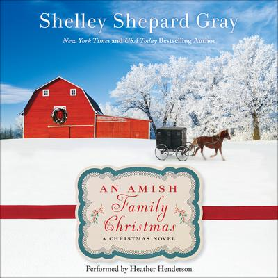 An Amish Family Christmas: A Charmed Amish Life Christmas Novel Audiobook, by