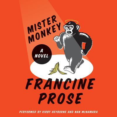 Mister Monkey: A Novel Audiobook, by Francine Prose