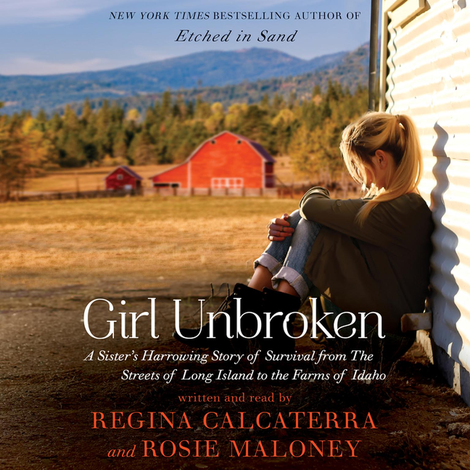 Printable Girl Unbroken: A Sister's Harrowing Story of Survival from The Streets of Long Island to the Farms of Idaho Audiobook Cover Art