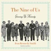 The Nine of Us: Growing Up Kennedy, by Jean Kennedy Smith