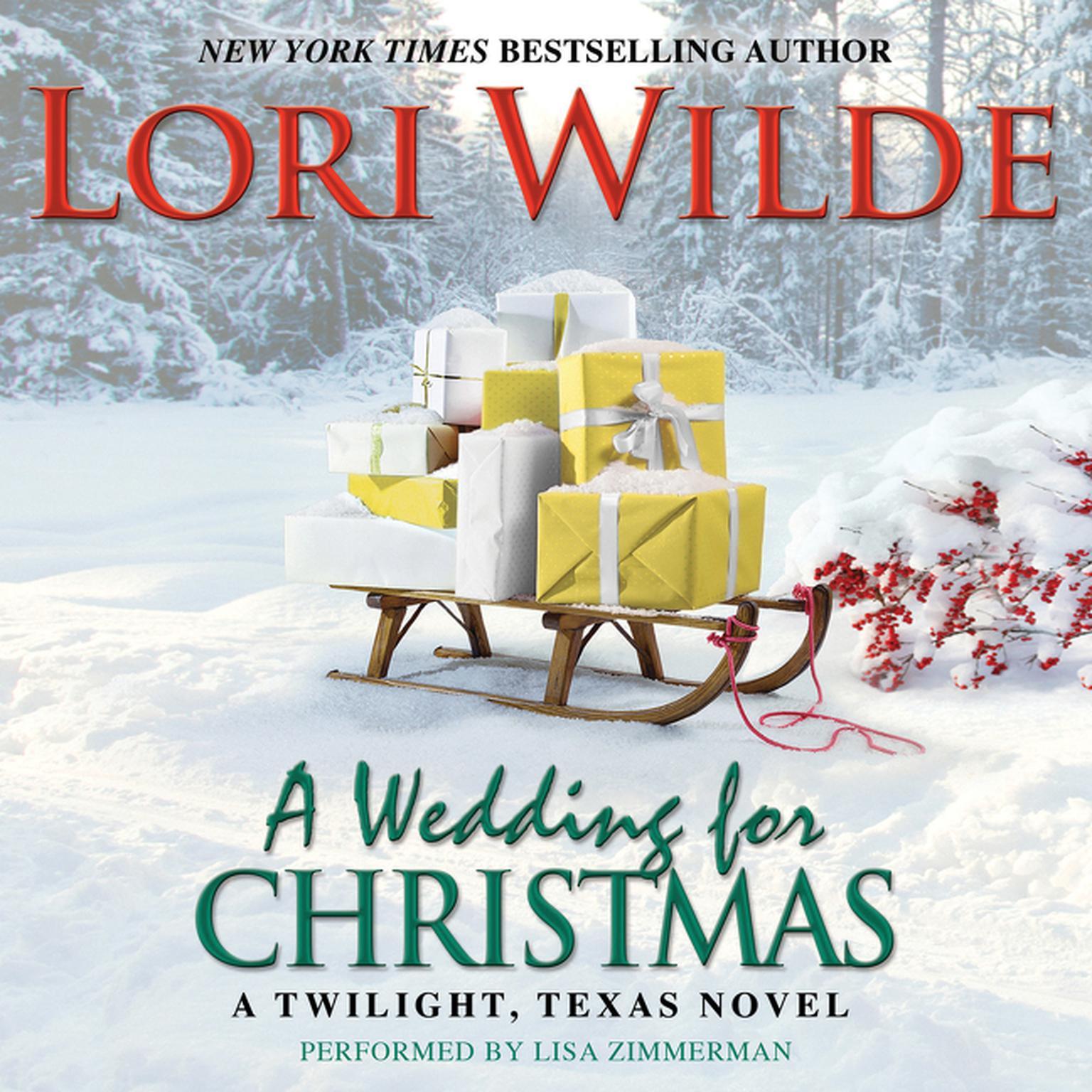 A Wedding for Christmas: A Twilight, Texas Novel Audiobook, by Lori Wilde