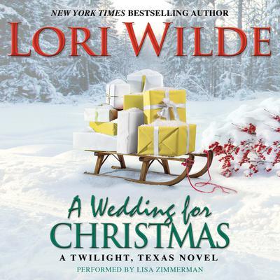 A Wedding for Christmas: A Twilight, Texas Novel Audiobook, by