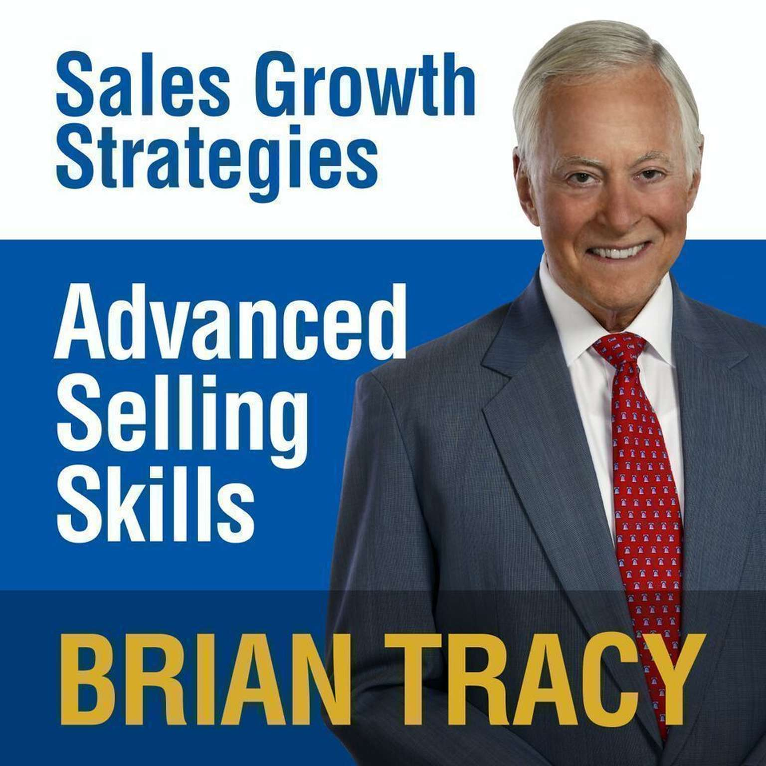 Printable Advanced Selling Skills: Sales Growth Strategies Audiobook Cover Art