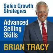 Advanced Selling Skills: Sales Growth Strategies Audiobook, by Brian Tracy