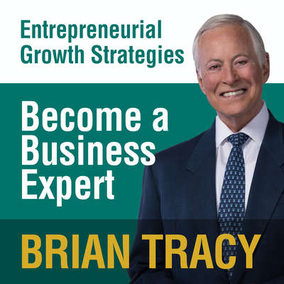 Become a Business Expert: Entrepreneural Growth Strategies Audiobook, by Brian Tracy